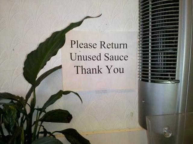 Plant - Please Return Unused Sauce Thank You