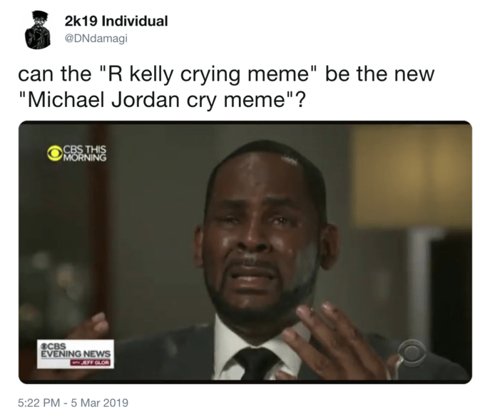 """R Kelly meme with caption that reads, """"Can the 'R. Kelly crying meme' be the new 'Michael Jordan cry meme'?"""" above a still of R. Kelly crying in the interview"""