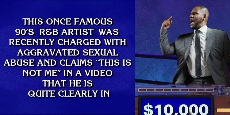 R Kelly meme about playing jeopardy