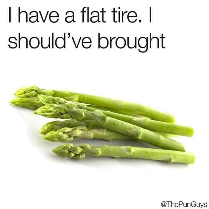 Asparagus - I have a flat tire. I should've brought