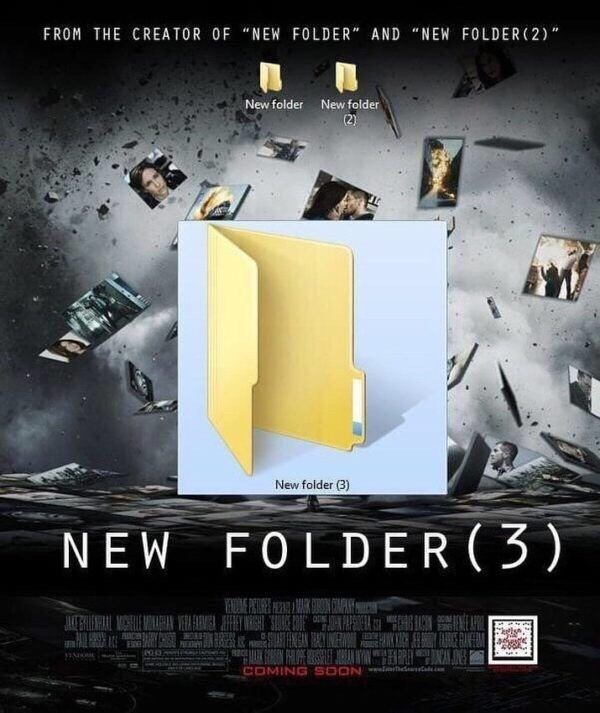 "dramatic movie poster with picture of windows new folder FROM THE CREATOR OF ""NEW FOLDER"" AND ""NEW FOLDER (2) "" New folder New folder (2) New folder (3) NEW FOLDER (3) ERE .c COMING SOON"