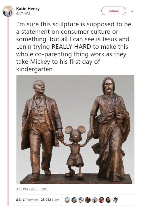 "Caption that reads, ""I'm sure this sculpture is supposed to be a statement on consumer culture or something, but all I can see if Jesus and Lenin trying REALLY HARD to make this whole co-parenting thing work as they take Mickey to his first day Kindergarten"" above a pic of a statue of Lenin, Mickey Mouse and Jesus all holding hands"