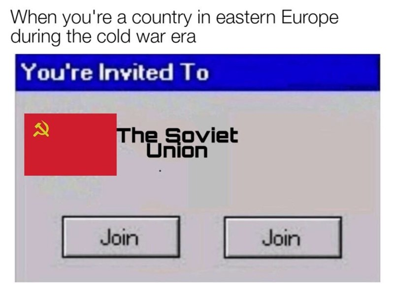Text - When you're a country in eastern Europe during the cold war era You're Invited To The Soviet Onion Join Join