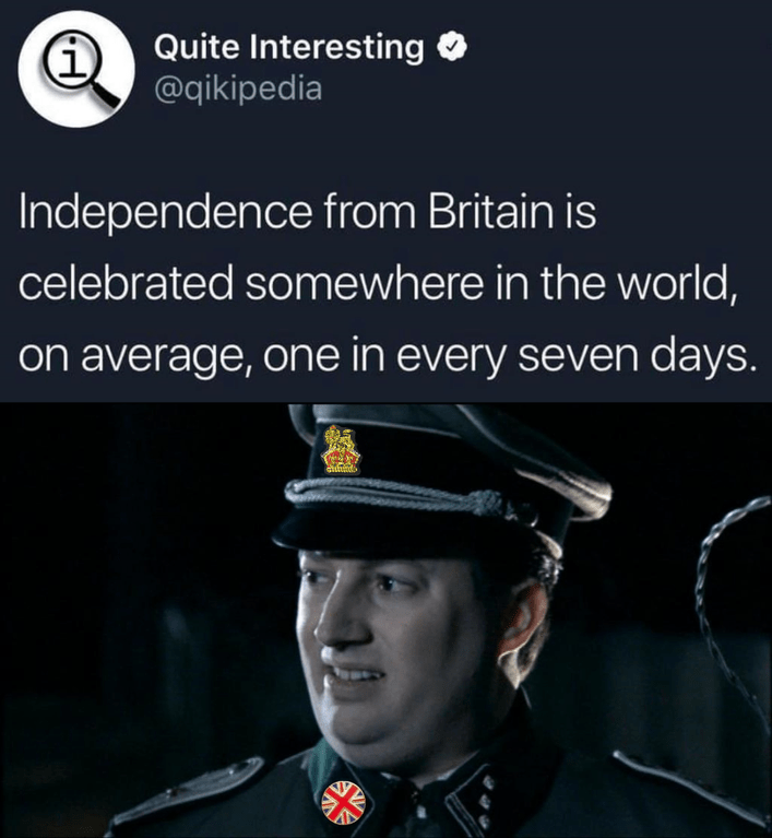 Official - Quite Interesting @qikipedia Independence from Britain is celebrated somewhere in the world, on average,one in every seven days.