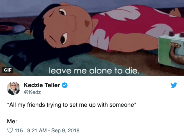 Cartoon - leave me alone to die. GIF Kedzie Teller @Kedz *All my friends trying to set me up with someone* Me: 115 9:21 AM - Sep 9, 2018
