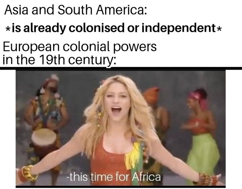 Facial expression - Asia and South America: *is already colonised or independent* European colonial powers in the 19th century: -this time for Africa