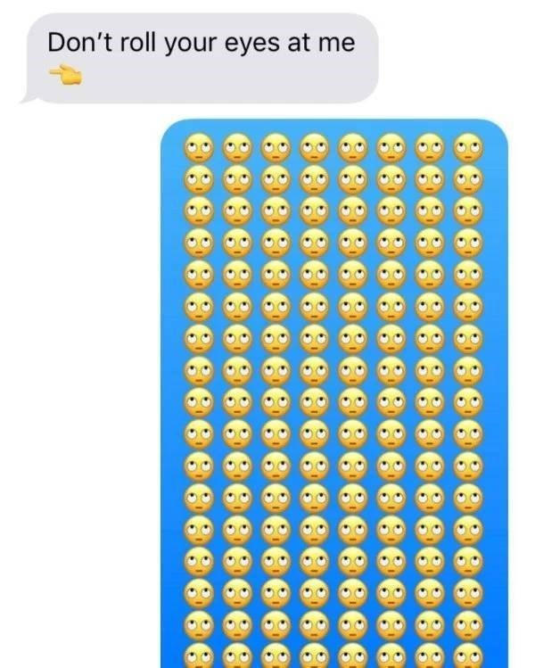 screenshot of text messages Don't roll your eyes at me lots of eye rolling emojis