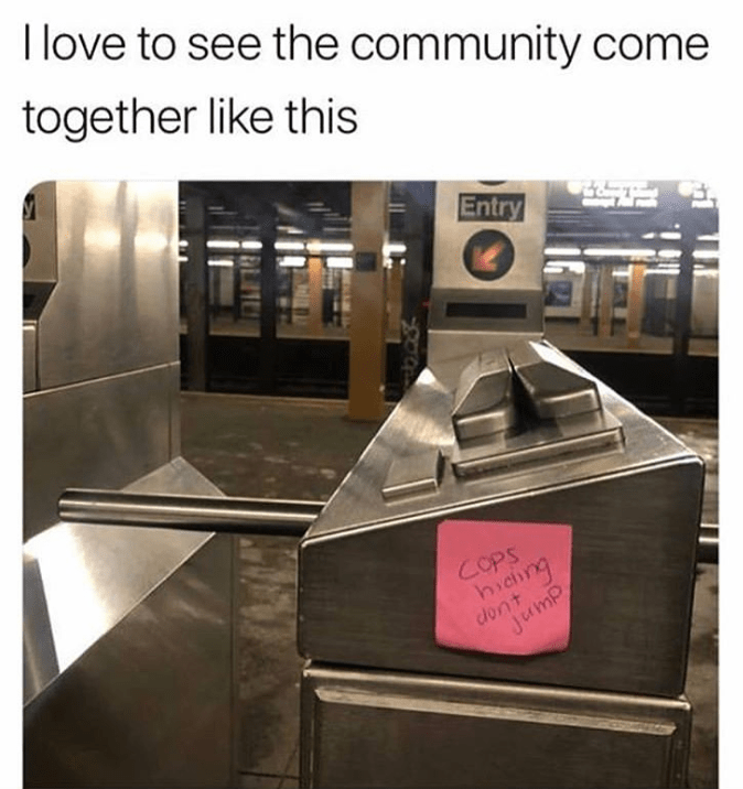 Funny meme about post-it that says cops are hiding so people shouldn't jump the turnstile.