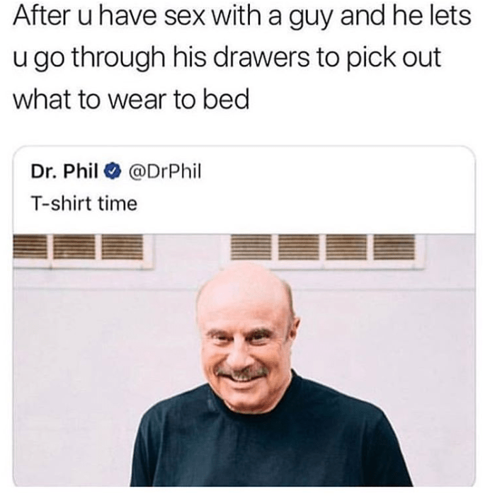 sex twitter dr phil funny memes Memes t-shirt time funny tweets sexy times funny - 9279707904