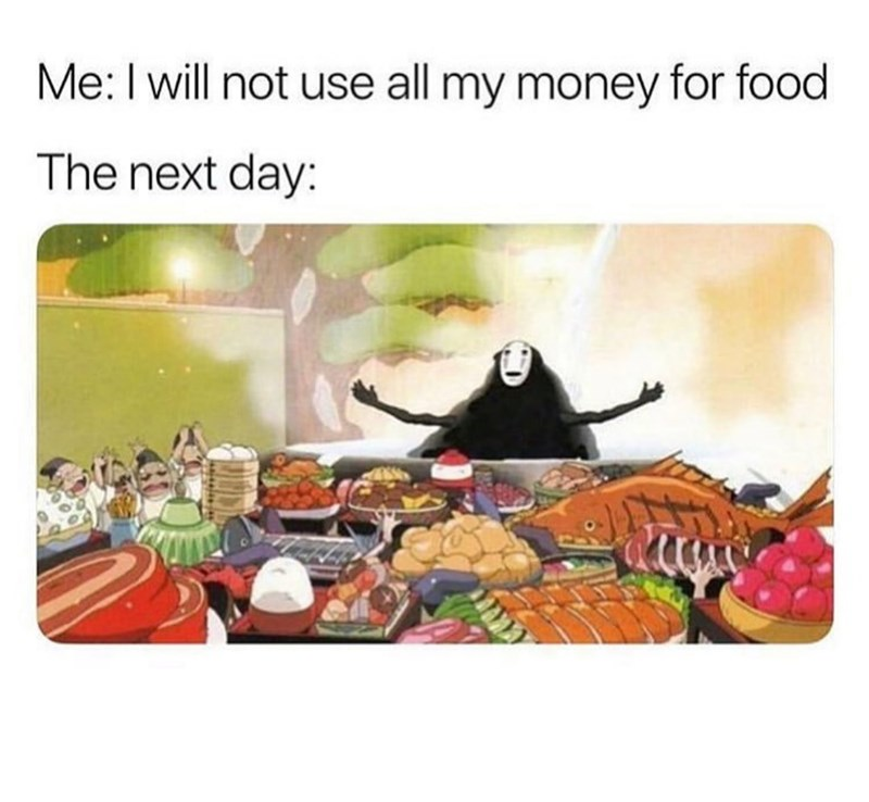 meme about not wanting to spend your money on food