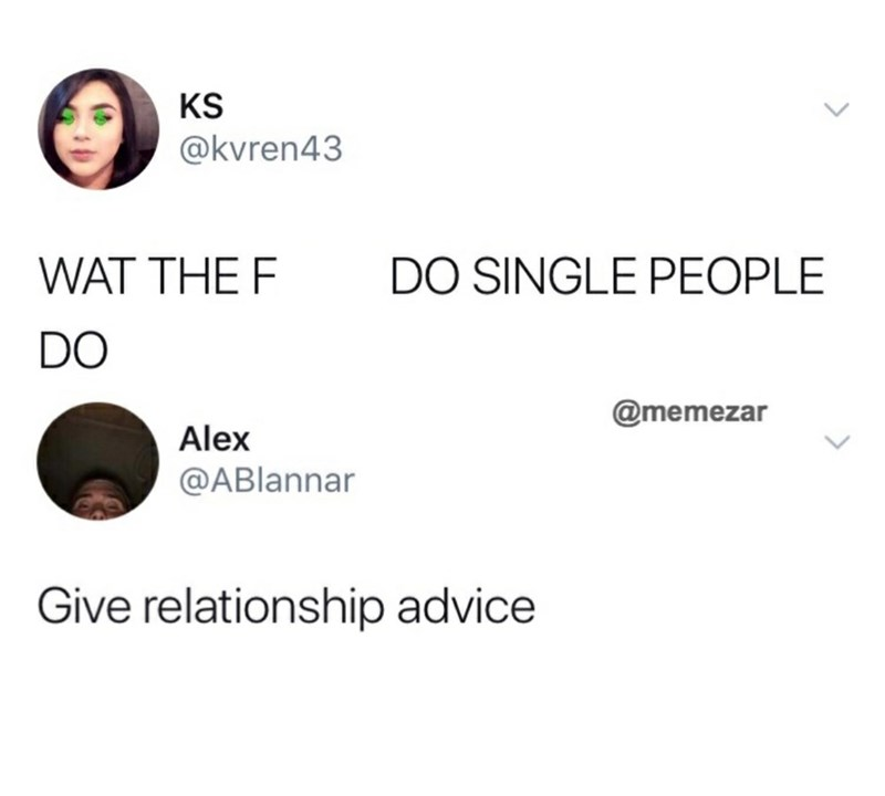 meme about single people giving out relationship advice