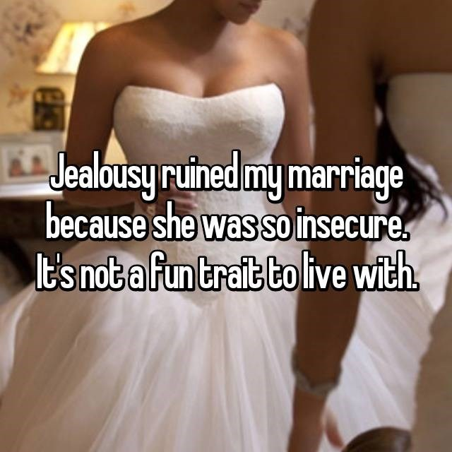 Dress - Jealousy ruined my marriage because she was so insecure E's not a fun trait to live with.