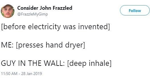 meme about the hand dryer before electricity was invented