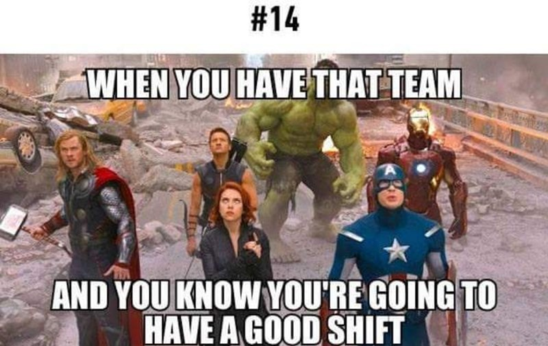 Superhero - #14 WHEN YOU HAVE THAT TEAM AND YOU KNOW YOU'RE GOING TO HAVE A GOOD SHIFT
