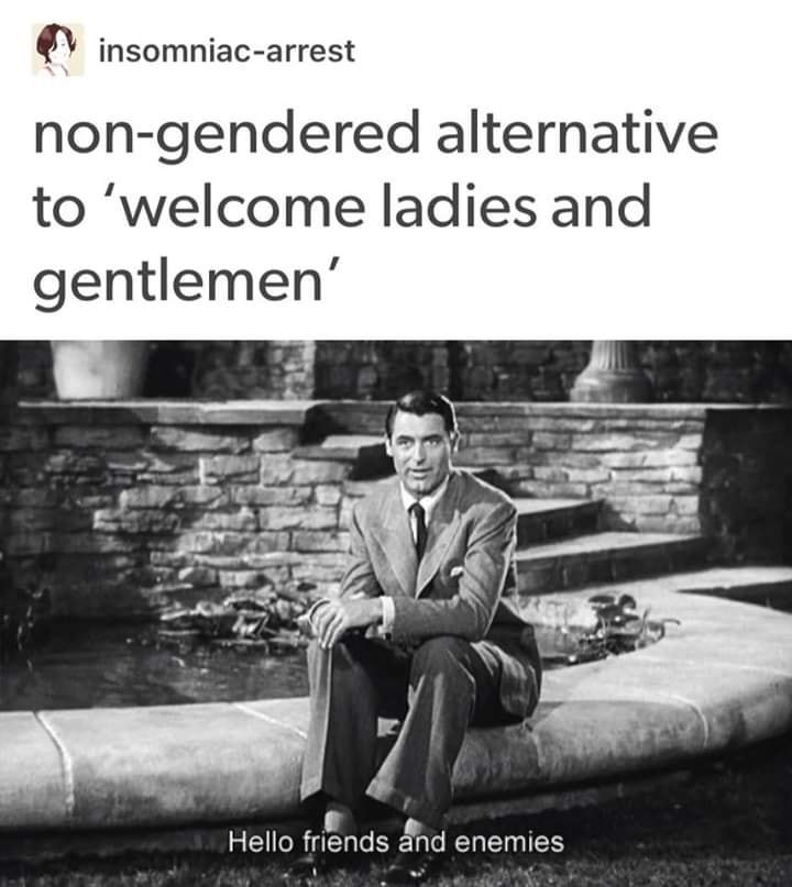 old fashioned man in suit sitting at fountian non-gendered alternative to 'welcome ladies and gentlemen' Hello friends and enemies
