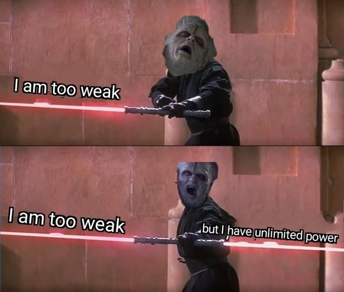 darth maul double light saber meme l am too weak l am too weak but I have unlimited power