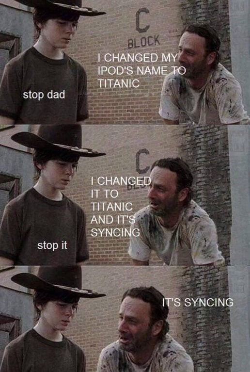 Movie - C BLOCK I CHANGED MY IPOD'S NAME TO TITANIC stop dad C T CHANGED IT TO TITANIC AND IT'S SYNCING stop it IT'S SYNCING