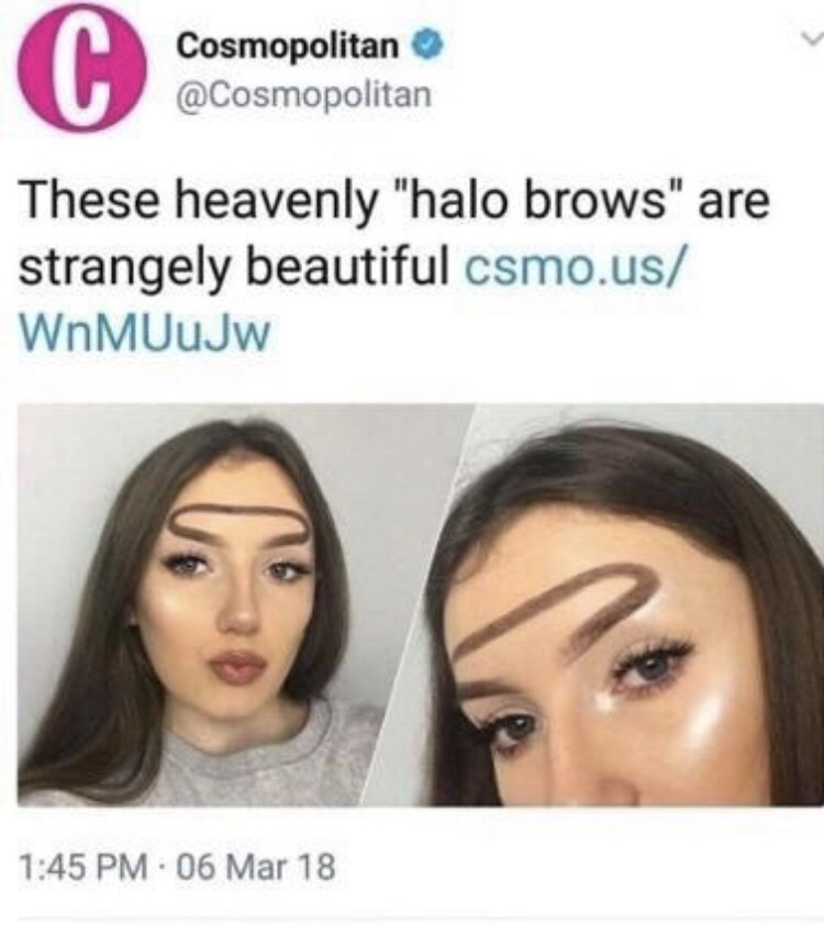 "Cosmopolitan headline that reads, ""These heavenly 'halo brows' are strangely beautiful"" above pics of a girl with connected eyebrows that vaguely resemble a halo"