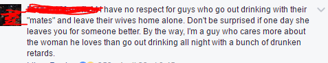 nice guy meme of a guy saying he would never go out drinking with his friends and leave his wife at home