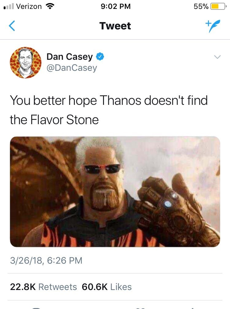 Text - Verizon 9:02 PM 55% + Tweet Dan Casey @DanCasey You better hope Thanos doesn't find the Flavor Stone 3/26/18, 6:26 PM 22.8K Retweets 60.6K Likes