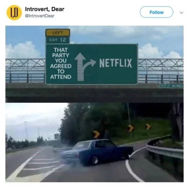 Highway - Introvert, Dear 1.D Follow @IntrovertDear LEFT EXIT 12 THAT PARTY YOU AGREED TO ATTEND NETFLIX