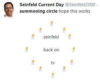 """Tweet that reads, """"Summoning circle I hope this works: ...: above a 'summoning circle' with """"Seinfeld back on TV"""" inside"""