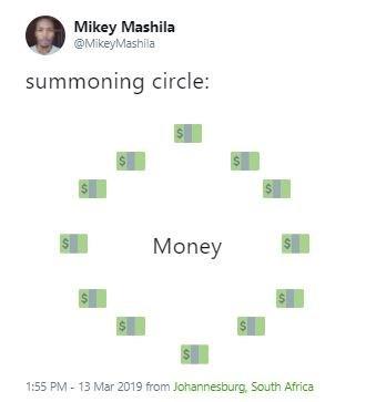 Text - Mikey Mashila @MikeyMashila summoning circle: $ $ S Money S 1:55 PM - 13 Mar 2019 from Johannesburg, South Africa