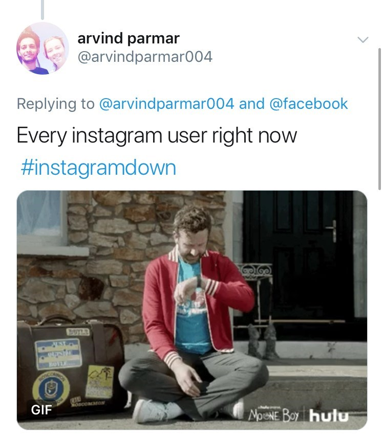 Product - arvind parmar @arvindparmaro04 Replying to @arvindparmar004 and @facebook Every instagram user right now #instagramdown MOscoaON GIF NoeNE Boy hulu