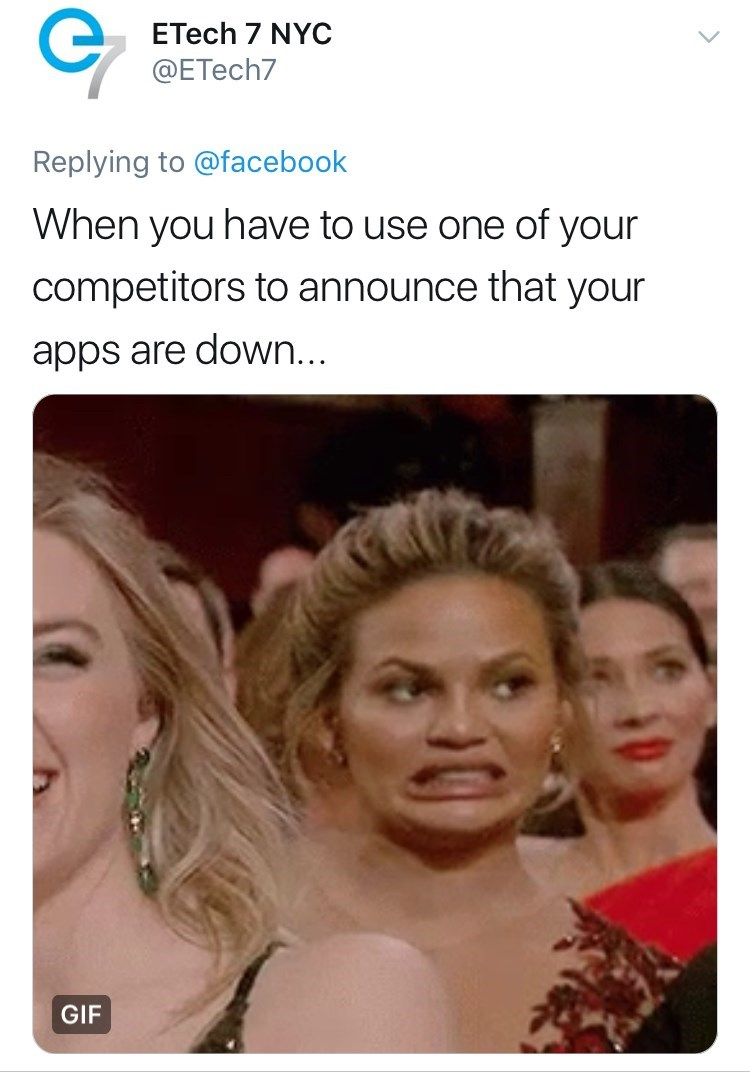 Hair - ETech 7 NYC @ETech7 Replying to @facebook When you have to use one of your competitors to announce that your apps are down... GIF
