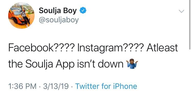 Text - Soulja Boy @souljaboy Facebook???? Instagram???? Atleast the Soulja App isn't down 1:36 PM 3/13/19 Twitter for iPhone