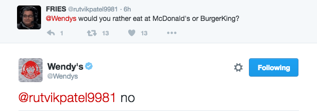 Text - FRIES @rutvikpatel9981 -6h @Wendys would you rather eat at McDonald's or BurgerKing? 1 13 13 Wendy's @Wendys Following @rutvikpatel9981 no