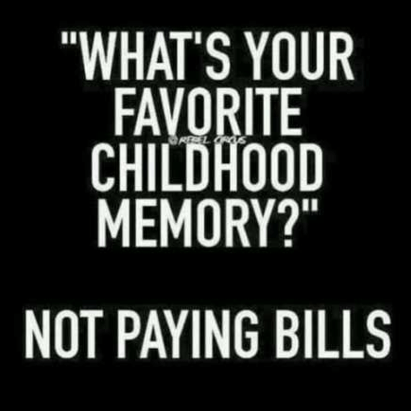 """Font - """"WHAT'S YOUR FAVORITE CHILDHOOD MEMORY?"""" REEL S NOT PAYING BILLS"""
