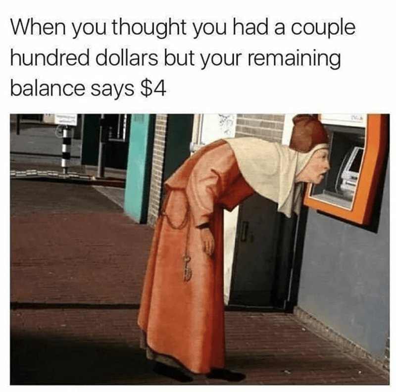 Text - When you thought you had a couple hundred dollars but your remaining balance says $4