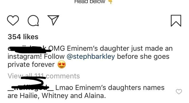 instagram comments OMG Eminem's daughter just made an instagram! Follow @stephbarkley before she goes private forever View all 111 comments Lmao Eminem's daughters names are Hailie, Whitney and Alaina.