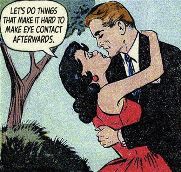 Cartoon - LET'S DO THINGS THAT MAKE IT HARD TO MAKE EYE CONTACT AFTERWARDS