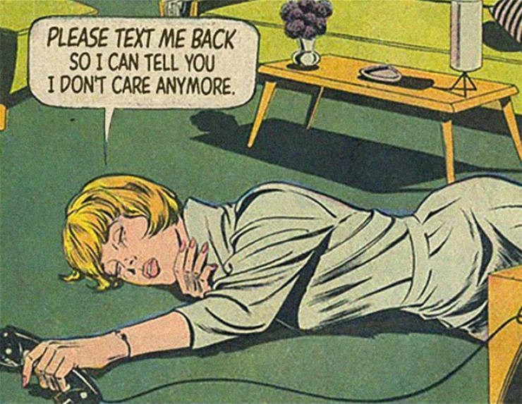 Cartoon - PLEASE TEXT ME BACK S0 I CAN TELL YOU IDONT CARE ANYMORE