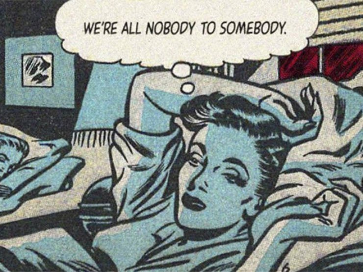 Comics - WE'RE ALL NOBODY TO SOMEBODY