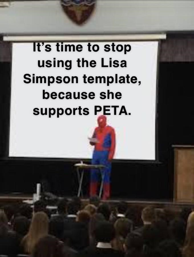 Public speaking - It's time to stop using the Lisa Simpson template, because she supports PETA