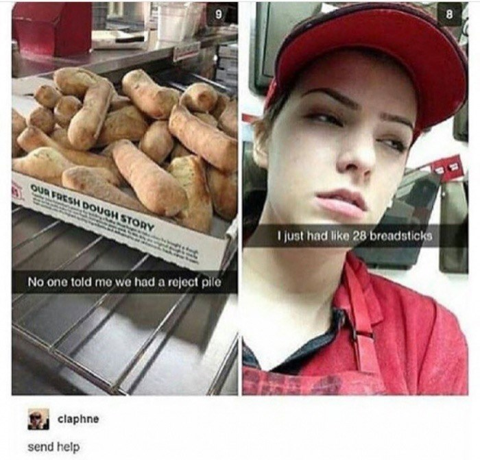 """Snapchat pic of a bunch of breadsticks with text that reads, """"No one told me we had a reject pile"""" next to pic of a girl working at a restaurant with text that reads, """"I just had like 26 breadsticks"""""""