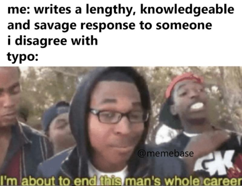 Funny meme about typos when fighting with someone online.