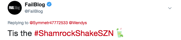 Text - FAILBIngFailBlog @FailBlog Replying to@Symmetr47772533 @Wendys Tis the #ShamrockShakeSZN