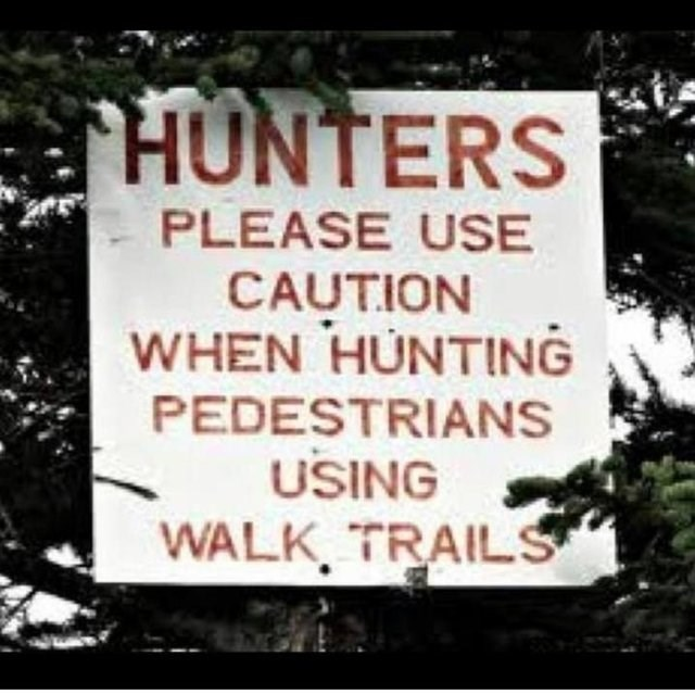 design fail - Font - HUNTERS PLEASE USE CAUTION WHEN HUNTING PEDESTRIANS USING WALK, TRAILS