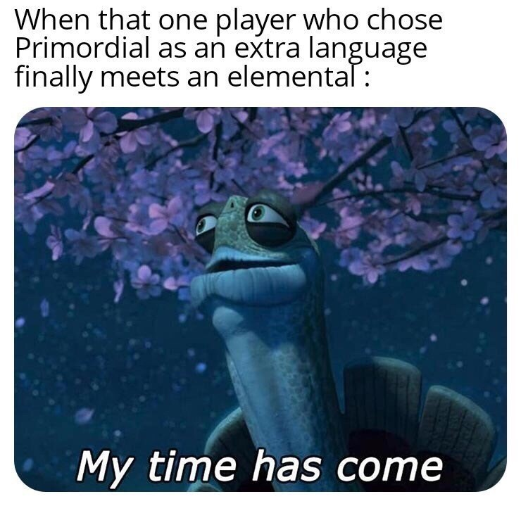 Sea turtle - When that one player who chose Primordial as an extra language finally meets an elemental: My time has come