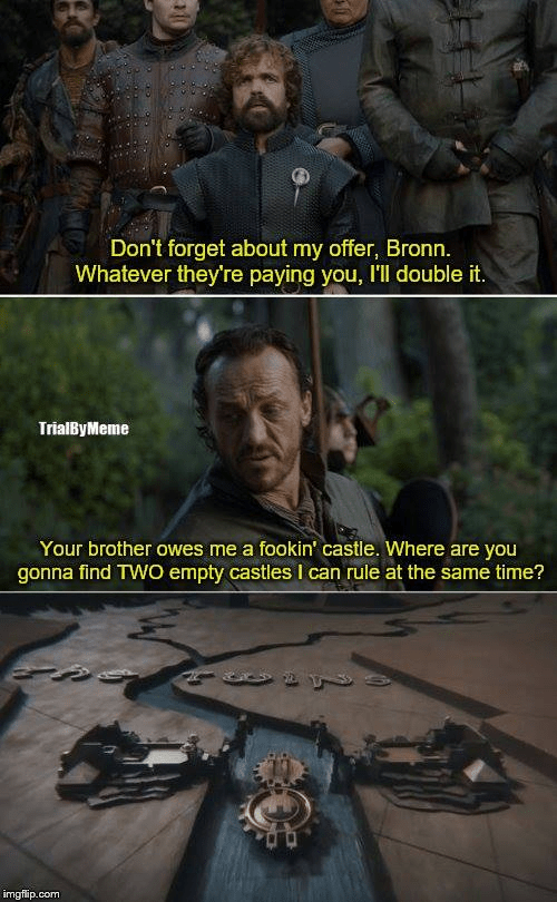 Game of Thrones shitpost about Tyrion giving Bronn the Twins castle