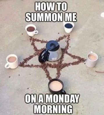 monday meme about being summoned by coffee