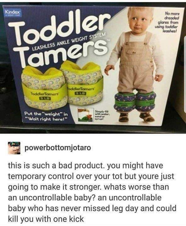 dumb meme about putting weights on your toddlers to make them strong