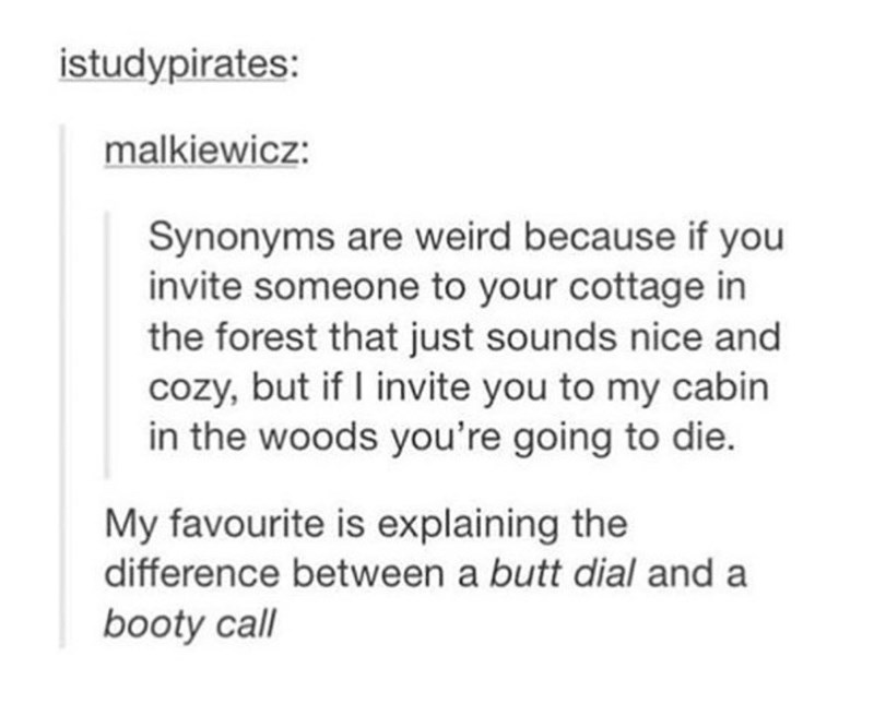 dumb meme about the different meaning behind synonymous words