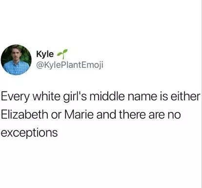 relatable meme about white girls middle names