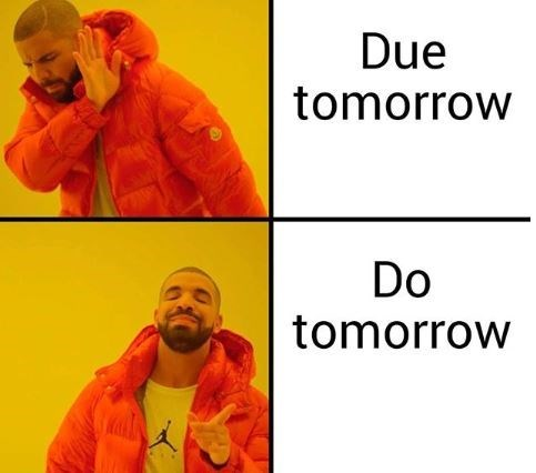 college meme drakeposting about putting off assignments