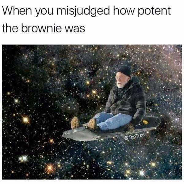 shitpost about eating pot brownies with pic of old guy sledging in space